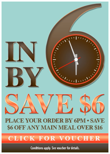 Voucher: In by 6pm save $6 on any main meal over $16
