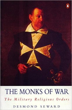 The Monks of War : The Military Religious Orders