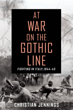 At War on the Gothic Line: : Fighting in Italy 1944-'45
