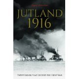 Jutland 1916: Twelve Hours That Decided The Great War