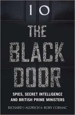 The Black Door: : Spies, Secret Intelligence and British Prime Ministers