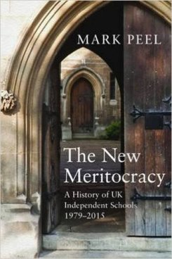 The New Meritocracy. : A History of UK Independent Schools 1979-2014