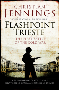 Flashpoint Trieste : First Battle of the Cold War