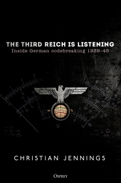 The Third Reich is Listening: Inside German code-breaking 1935-'45