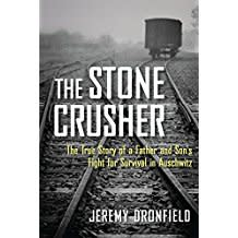 The Stone Crusher: The True Story of the Kleinmann Family's Fight for Survival in the Holocaust