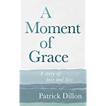 Moment Of Grace >> Andrew Lownie Literary Agency Book A Moment Of Grace