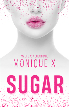 Sugar: My Life as a Sugar Babe