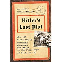 Hitler's Last Plot : The 139 Men, Women, and Children Saved from Imminent Execution in the Final Days of the Third Reich