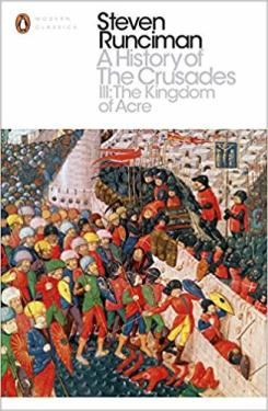 A History of the Crusades III: The Kingdom of Acre and the Later Crusades