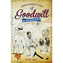 Ambassadors of Goodwill: On tour with the MCC 1946-71.