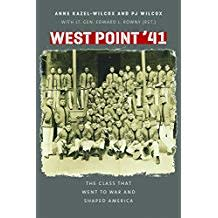 West Point '41 : The Class That Went to War and Shaped America