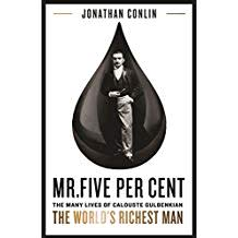 Mr Five Per Cent: : the many lives of Calouste Gulbenkian, the world's richest man.