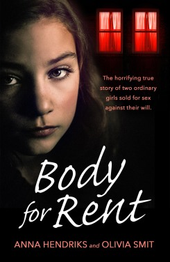 Body for Rent: The horrifying true story of life behind the curtains of the Red Light District.