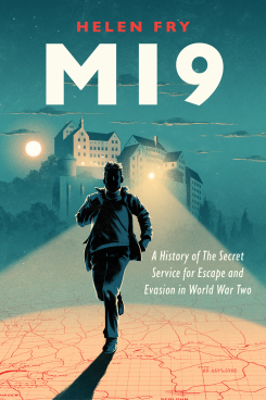 MI9:  The History of Escape and Evasion in Europe in the Second World War.