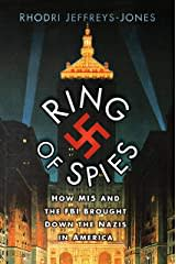 Ring of Spies: How MI5 and the FBI Brought Down the Nazis in America