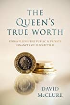 The Queen's True Worth: Unravelling the public & private finances of Queen Elizabeth II