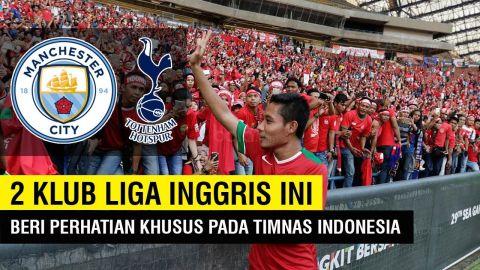 Tak Disangka !! 2 Klub Liga Inggris Ini Beri Perhatian Khusus pada Timnas Indonesia