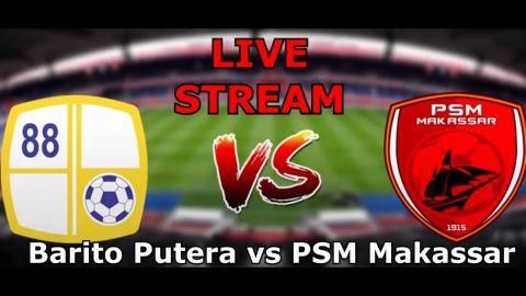 Live Streaming Barito Putera vs PSM Makassar Liga 1 Indonesia
