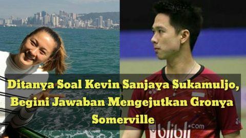 Ditanya Soal Kevin Sanjaya Sukamuljo, Begini Jawaban Mengejutkan Gronya Somerville