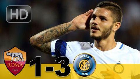 ROMA vs INTER 1-3 ★ All Goals & Highlights HD ★ 26 August 2017