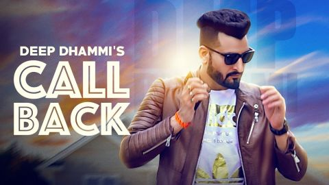 CALL BACK (Full Song)| DEEP DHAMI|DESI ROUTZ| JUKE DOCK