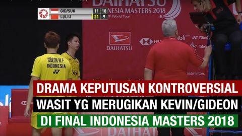 DETIK-DETIK DRAMA KEPUTUSAN KONTROVERSIAL WASIT YG MERUGIKAN KEVIN/GIDEON   INDONESIA MASTERS 2018