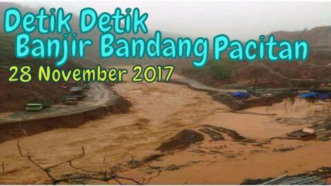 Detik Detik Banjir Bandang Pacitan (Video Amatir) | Banjir Bandang Pacitan 28 November 2017