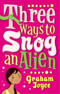Three Ways to Snog an Alien