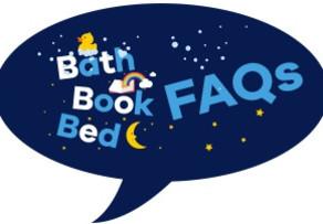 Bath, Book, Bed - FAQs