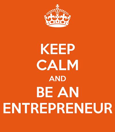Keep calm and be an entrepreneur.