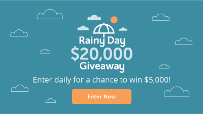 Rainy Day $20,000 Giveaway!