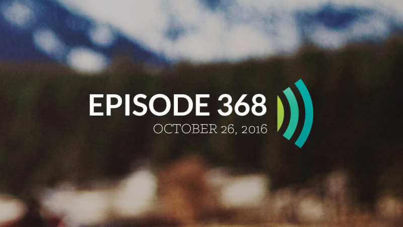 Episode 368: When We're Faithful With Little, He Trusts Us With Much