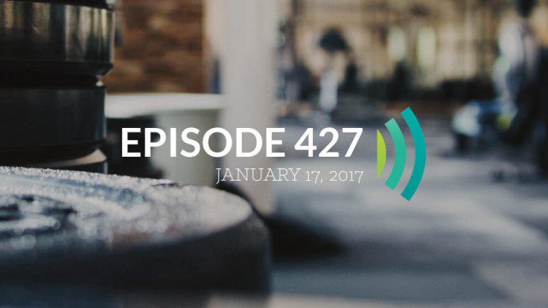 Episode 427: God Is Not Finished Working in Your Life