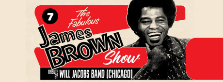 17/11: James Brown Tribute (by Will Jacobs Band)