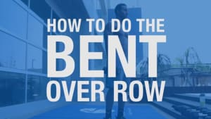 How to Do the Bent-Over Row