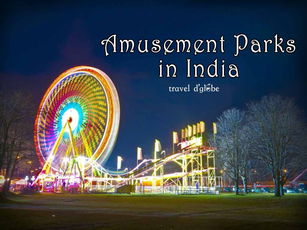 10 Best Amusement parks in India for a fun weekend
