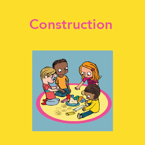 Activities to build construction skills.
