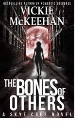 The Bones of Others by Vickie McKeehan