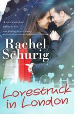 Lovestruck in London by Rachel Schurig