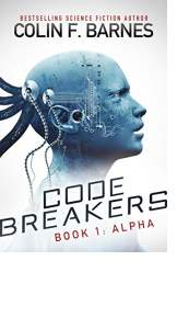 Code Breakers: Alpha by Colin F. Barnes