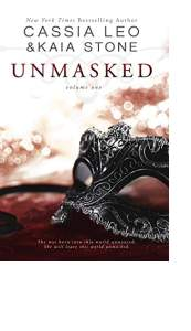 Unmasked: Volume One by Kaia Stone and Cassia Leo