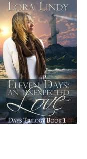 Eleven Days: An Unexpected Love by Lora Lindy