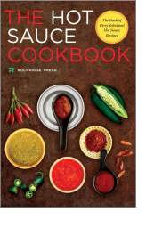 The Hot Sauce Cookbook by Brian Hurley, Ed.