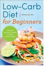 Low-Carb Diet for Beginners by Mendocino Press
