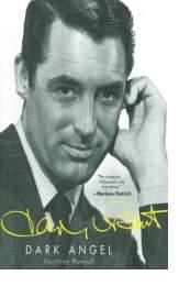Cary Grant: Dark Angel by Geoffrey Wansell