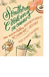 Southern Cooking for Company by Nicki Pendleton Wood