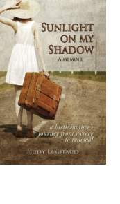 Sunlight on My Shadow by Judy Liautaud