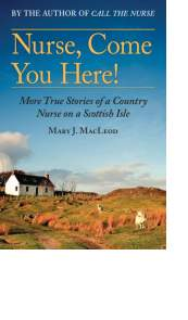 Nurse, Come You Here! by Mary J. MacLeod
