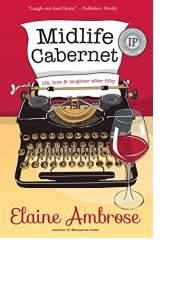 Midlife Cabernet by Elaine Ambrose