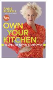 Own Your Kitchen by Anne Burrell with Suzanne Lenzer